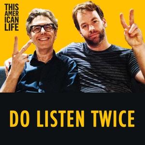 Do Listen Twice