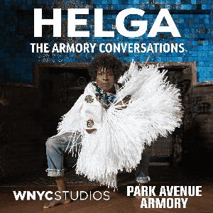 Helga by WNYC Studios and Park Avenue Armory