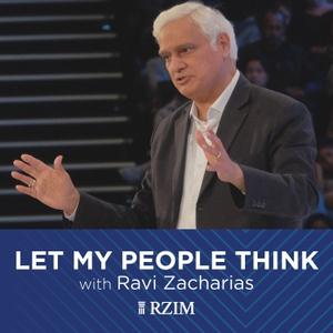 RZIM: Let My People Think Broadcasts by Ravi Zacharias