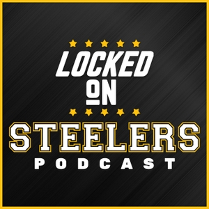 Locked On Steelers – Daily Podcast On The Pittsburgh Steelers by Locked on Podcast Network