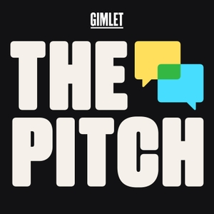 The Pitch by Gimlet