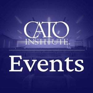 Cato Event Podcast by Cato Institute