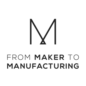 From Maker to Manufacturing by Sarah Cooley