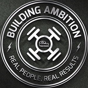 The Building Ambition Podcast: Transform Your Body by The Building Ambition Podcast: Transform Your Body
