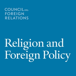 Religion and Foreign Policy by Council on Foreign Relations