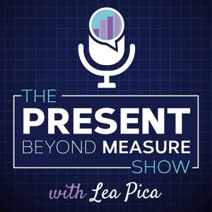 The Present Beyond Measure Show: Data Storytelling, Presentation & Visualization by Lea Pica   Data Storytelling Advocate, Speaker + Educator