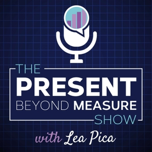 The Present Beyond Measure Show: Data Storytelling, Presentation & Visualization for Data Practitioners by Lea Pica | Data Storytelling Advocate, Speaker + Educator