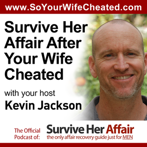 Survive Her Affair After Your Wife Cheated by Kevin Jackson: Relationship Coach