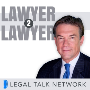 Lawyer 2 Lawyer -  Law News and Legal Topics by Legal Talk Network