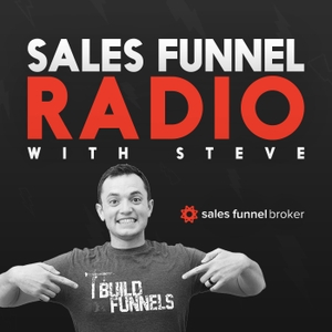 Sales Funnel Radio by Steve Larsen