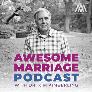 Awesome Marriage Podcast by Dr. Kim Kimberling