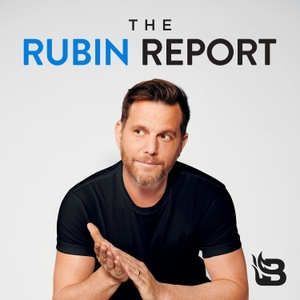 The Rubin Report by Blaze Podcast Network