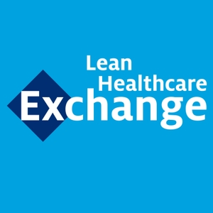 Podcasts | Lean Healthcare Exchange by Lean Healthcare Exchange