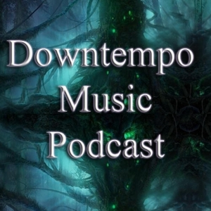 Downtempo Music Podcast by Downtempo Music Podcast