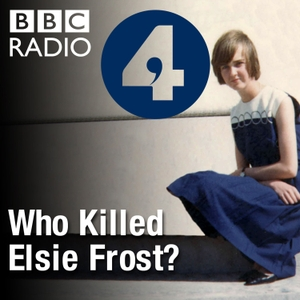 Who Killed Elsie Frost? by BBC Radio 4