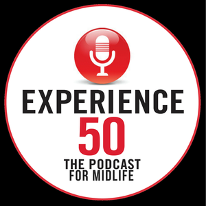 Experience 50 Podcast for Midlife by Mary Rogers