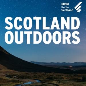 Scotland Outdoors by BBC Radio Scotland