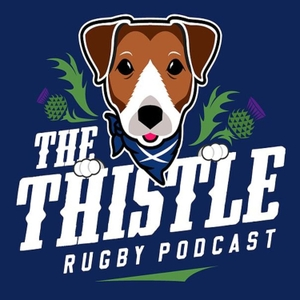 The Thistle Scottish Rugby Podcast by The Thistle