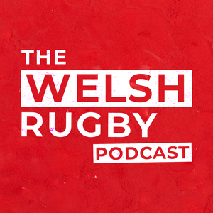 The Welsh Rugby Podcast by The Welsh Rugby Podcast from WalesOnline