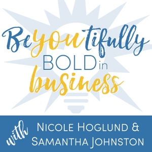 BeYOUtifully Bold in Business Podcast by BeYOUtifully Bold in Business