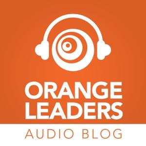 The Orange Leaders Audio Blog by OrangeLeaders.com