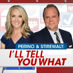 Perino & Stirewalt: I'll Tell You What by FOX News Radio