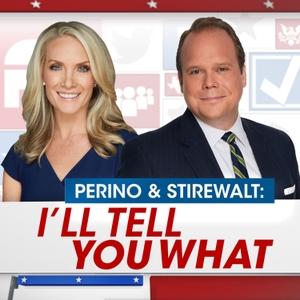 Perino & Stirewalt: I'll Tell You What by FOX News Radio