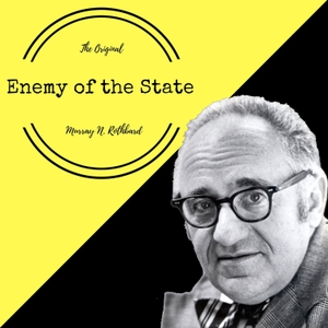 Enemy of the State: Murray Rothbard by Enemy of the State