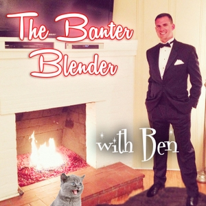 The Banter Blender by Ben Mandelker