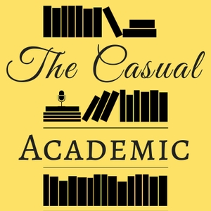 The Casual Academic: A Literary Podcast by As I Lay Reading