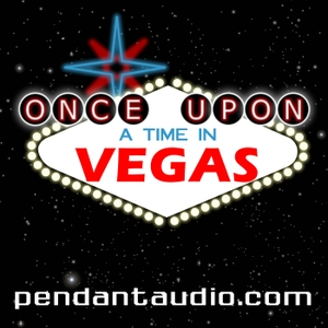Once Upon a Time in Vegas audio drama by Pendant Productions