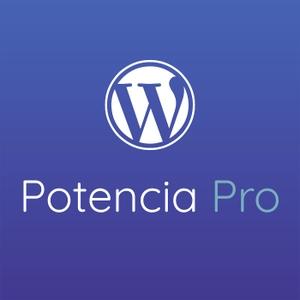 Potencia Pro, tu podcast de WordPress by Miguel Angel Terrón