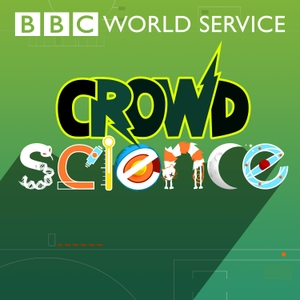 CrowdScience by BBC World Service