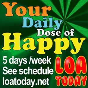 Law of Attraction with LOA Today, Your Daily Dose of Happy | Tips & Secrets by LOAToday Talk Radio Network