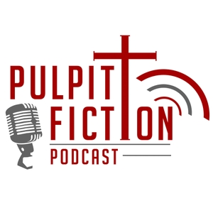 Pulpit Fiction Podcast by Robb McCoy and Eric Fistler