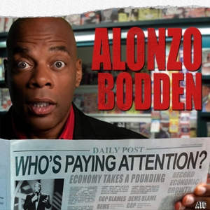Alonzo Bodden: Who's Paying Attention? by Alonzo Bodden