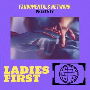 Ladies First by The Fandomentals