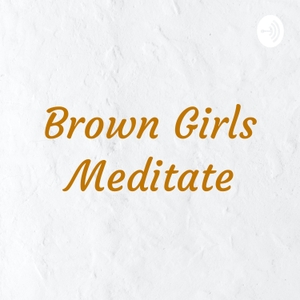 Brown Girls Meditate by Candeice Lambert