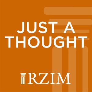 RZIM: Just a Thought Broadcasts by Ravi Zacharias