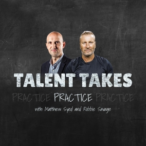 Talent Takes Practice by Talent Takes Practice