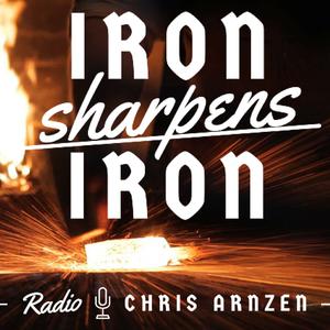 Iron Sharpens Iron Radio with Chris Arnzen by Chris Arnzen