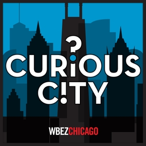Curious City by WBEZ Chicago