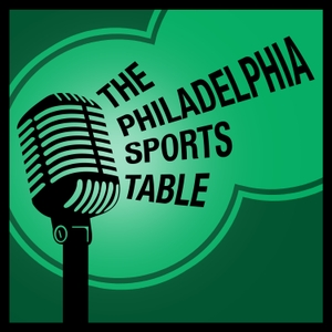 The Philadelphia Sports Table | Philly Sports News & Views by The Philadelphia Sports Table