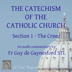 Catechism of the Catholic Church 1 – ST PAUL REPOSITORY by Fr Guy de Gaynesford STL