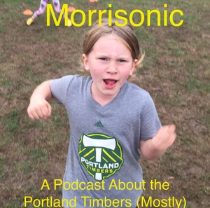 Morrisonic: A Podcast About the Portland Timbers (Mostly) by Morrisonic