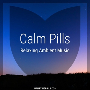 Calm Pills - Soothing Space Ambient and Piano Music for Relaxing, Peaceful Sleep, Reading or Mindful Meditation by Uplifting Pills
