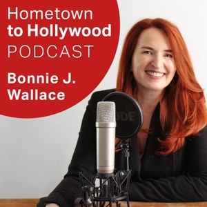 Hometown To Hollywood w/ Bonnie J Wallace by Bonnie J. Wallace