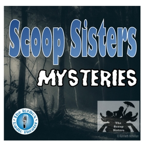The Scoop Sisters Mysteries by The Icebox Radio Theater