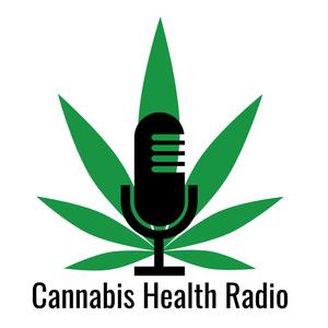 Cannabis Health Radio Podcast by Cannabis Health Radio