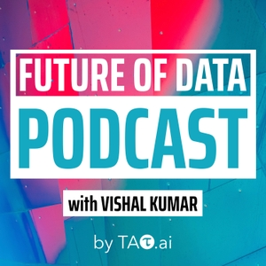 The Future of Data Podcast | conversation with leaders, influencers, and change makers in the World of Data & Analytics by AnalyticsWeek